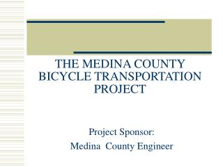 THE MEDINA COUNTY BICYCLE TRANSPORTATION PROJECT