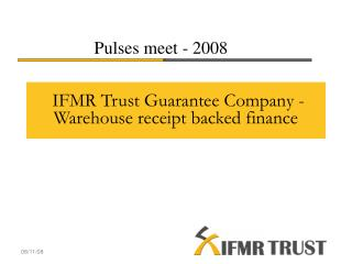 IFMR Trust Guarantee Company - Warehouse receipt backed finance