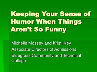 Keeping Your Sense of Humor When Things Aren