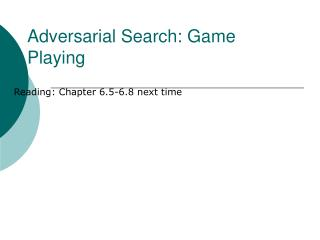 Adversarial Search: Game Playing