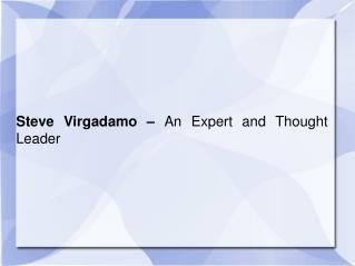 Steve Virgadamo – An Expert and Thought Leader