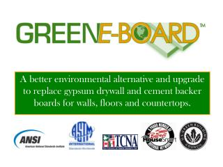 A better environmental alternative and upgrade to replace gypsum drywall and cement backer boards for walls, floors and