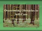 Overcoming Obstacles to Self-Care