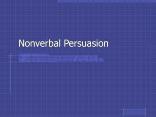 Nonverbal Persuasion