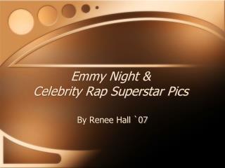 Emmy Night  Celebrity Rap Superstar Pics