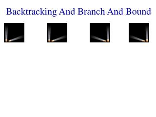 Backtracking And Branch And Bound