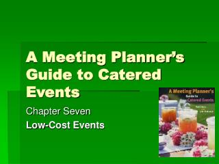 A Meeting Planner s Guide to Catered Events