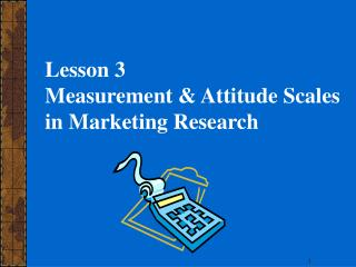 Lesson 3 Measurement  Attitude Scales  in Marketing Research