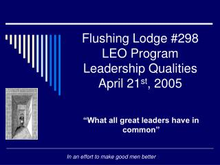 Flushing Lodge 298 LEO Program Leadership Qualities April 21st, 2005