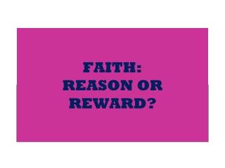 REASON OR REWARD