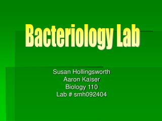 Susan Hollingsworth Aaron Kaiser Biology 110 Lab  smh092404