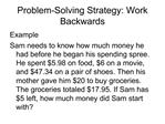 Problem-Solving Strategy: Work Backwards