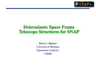 Determinate Space Frame Telescope Structures for SNAP