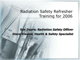Radiation Safety Refresher Training for 2006