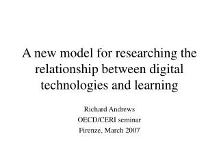 A new model for researching the relationship between digital technologies and learning