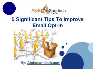5 Significant Tips To Improve Email Opt-in