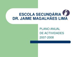 ESCOLA SECUND RIA  DR. JAIME MAGALH ES LIMA
