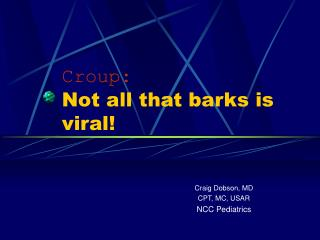 Croup: Not all that barks is viral