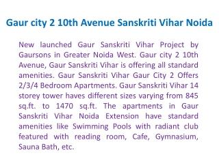 Gaur Sanskriti Vihar @9899303232 Gaur Sanskriti Vihar Noida,