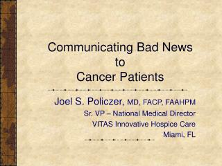 Communicating Bad News to  Cancer Patients