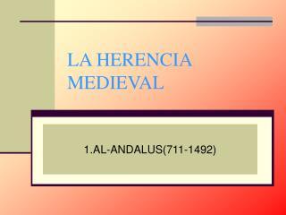 LA HERENCIA MEDIEVAL