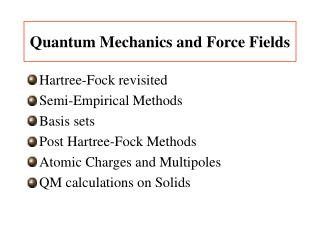 Quantum Mechanics and Force Fields