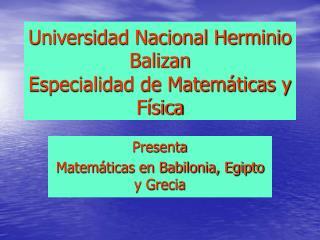 Universidad Nacional Herminio Balizan Especialidad de Matem ticas y F sica