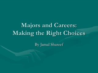Majors and Careers: Making the Right Choices