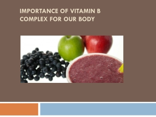 Importance of vitamin B complex for Healthier Body