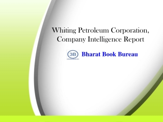 Whiting Petroleum Corporation, Company Intelligence Report