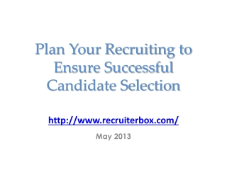 Plan Your Recruiting to Ensure Successful Candidate Selectio