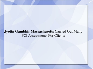 Jyotin Gambhir Massachusetts Carried Out Many PCI Assessment