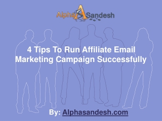 4 Tips To Run Affiliate Email Marketing Campaign Successfull