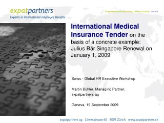 International Medical Insurance Tender on the basis of a concrete example:  Julius B r Singapore Renewal on January 1, 2