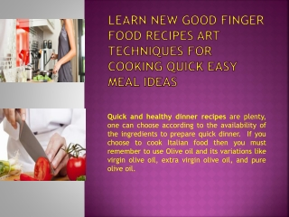Learn New Good Finger Food Recipes Art Techniques for Cookin