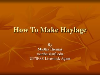 How To Make Haylage