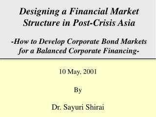 Designing a Financial Market Structure in Post-Crisis Asia