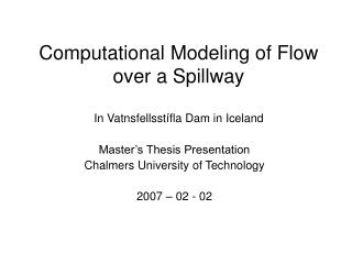 Computational Modeling of Flow over a Spillway   In Vatnsfellsst fla Dam in Iceland