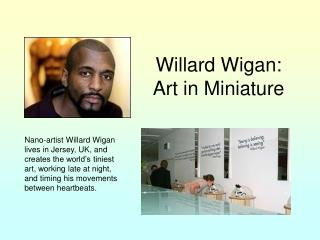 Willard Wigan: Art in Miniature