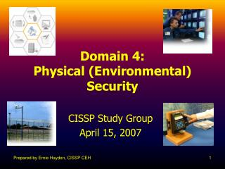 Domain 4: Physical Environmental Security