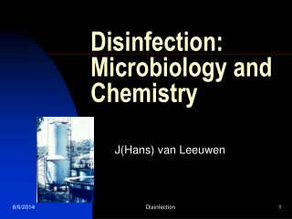 Disinfection: Microbiology and Chemistry