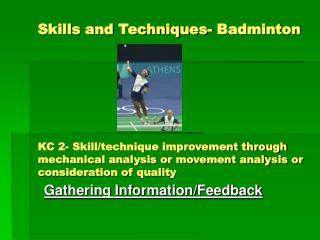 Skills and Techniques- Badminton       KC 2- Skill