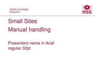 Small Sites Manual handling