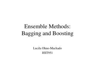 Ensemble Methods:  Bagging and Boosting