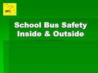School Bus Safety Inside  Outside