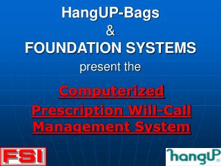 HangUP-Bags   FOUNDATION SYSTEMS present the