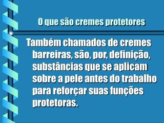 Dermatose Profissional - cremes