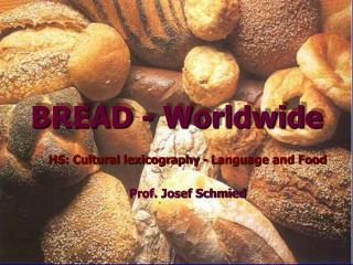 BREAD - Worldwide