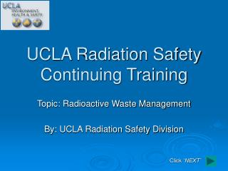 UCLA Radiation Safety Continuing Training