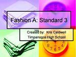 Fashion A: Standard 3